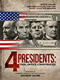 4 Presidents: Oval Office Conspiracies