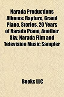 Narada Productions Albums: Rapture, Grand Piano, Stories, 20 Years of Narada Piano, Another Sky, Narada Film and Televisio...