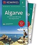 KOMPASS Wanderführer Algarve mit Fernwanderweg Via Algarviana: Wanderführer mit Extra-Tourenkarte 1:50000, 64 Touren, GPX-Daten zum Download.