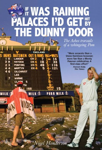 If It Was Raining Palaces I'd Get Hit by the Dunny Door: The Ashes Travails of a Whingeing Pom