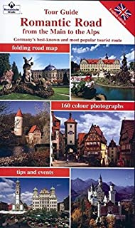 Romantic Road - from the Main to the Alps: Germany's Best-known and Most Popular Tourist Route (Tour Guide)