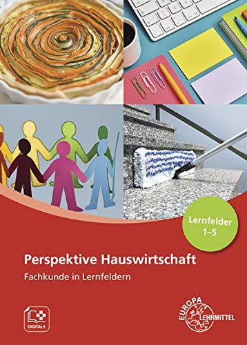 Perspektive Hauswirtschaft - Band 1 (LF1-5): Fachkunde in Lernfeldern