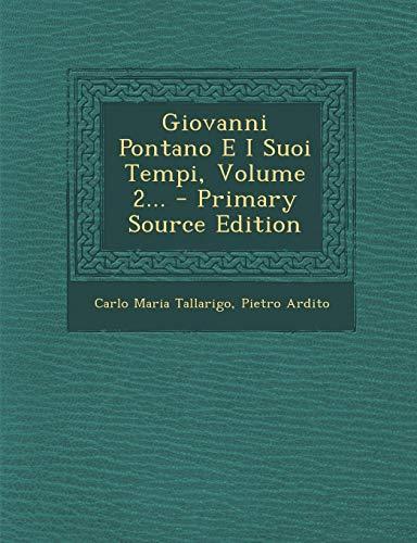 Giovanni Pontano E I Suoi Tempi, Volume 2...