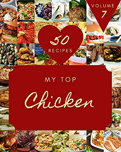 My Top 50 Chicken Recipes Volume 7: A Chicken Cookbook for Effortless Meals (English Edition)