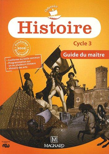 Histoire Cycle 3 Programme 2008 : Guide du maître