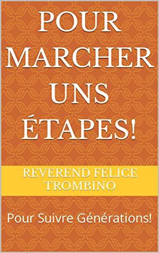 Couverture du livre Pour Marcher Uns Étapes!: Pour Suivre Générations!