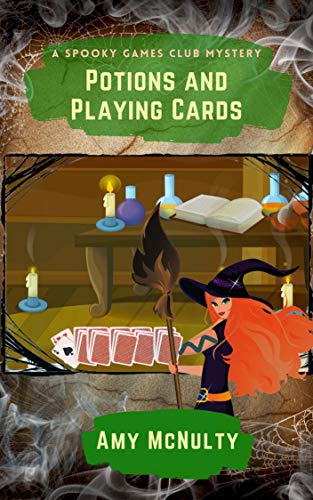 Potions and Playing Cards (A Spooky Games Club Mystery Book 3) by [Amy McNulty]