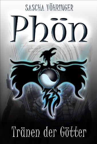 Phön - Tränen der Götter: High Fantasy Roman