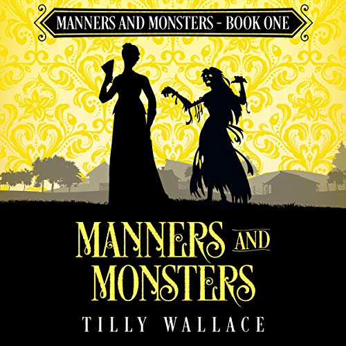 Manners and Monsters Audiobook By Tilly Wallace cover art