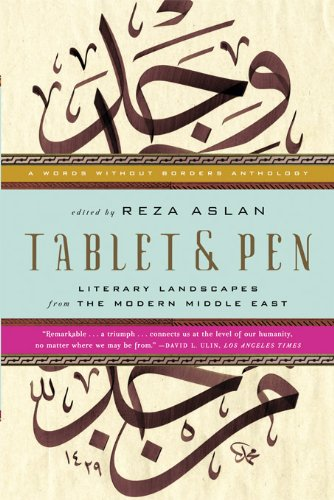 Tablet & Pen: Literary Landscapes from the Modern Middle East (Words Without Borders) (English Edition)