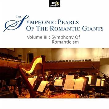Symphonic Pearls Of Romantic Giants Vol. 3: Symphony Of Romanticism (Johannes Brahms' Masterly Symphonic Pieces)