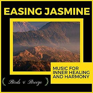 Easing Jasmine - Music For Inner Healing And Harmony