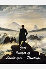Just Images of Landscapes – Paintings Kindle Edition