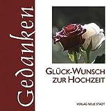 Glück-Wunsch zur Hochzeit (Gedanken) - Gabriele Hartl