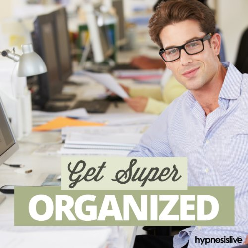 Get Super Organized Hypnosis audiobook cover art
