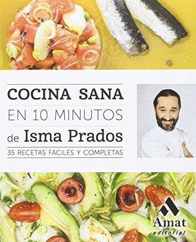Cocina sana en 10 minutos: 35 Recetas fáciles y completas: 2 (Cocina y salud)