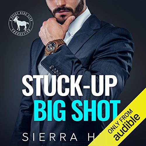 Stuck-Up Big Shot: A Hero Club Novel
