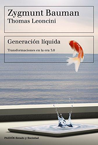 Generación líquida: Transformaciones en la era 3.0 (Estado y Sociedad)