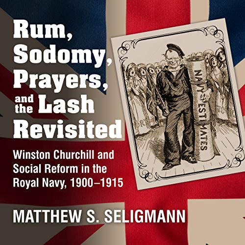 Rum, Sodomy, Prayers, and the Lash Revisited audiobook cover art