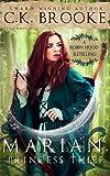 Marian, Princess Thief: A Robin Hood Retelling (Mythic Maidens Book 3)