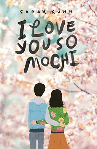 I Love You So Mochi by [Sarah Kuhn]