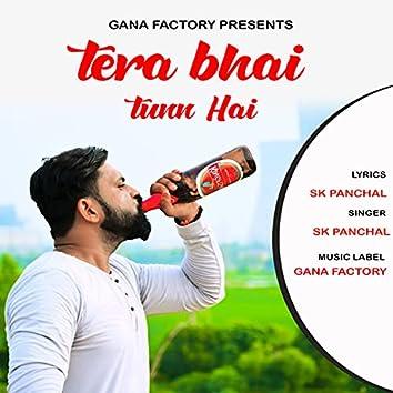 Tera Bhai Tunn Hai