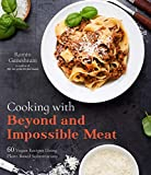 Cooking with Beyond and Impossible Meat: 60 Vegan Recipes Using Plant-Based Substitutions (English Edition)