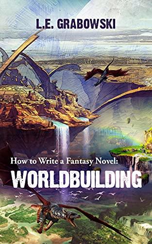 How to Write a Fantasy Novel: Worldbuilding (English Edition)