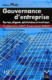 Gouvernance d'entreprise - Pour tous, dirigeants, administrateurs et investisseurs