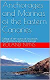 Anchorages and Marinas of the Eastern Canaries: Sailing off
