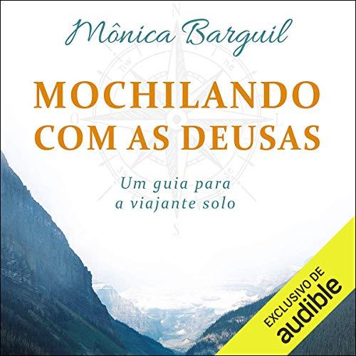 Mochilando com as Deusas [Backpacking with the Goddesses] Audiobook By Mônica Barguil cover art