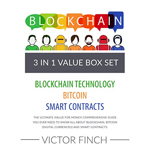 Blockchain: 3 Manuscripts - Blockchain Technology, Bitcoin (Digital Currencies), Smart Contracts                   By:                                                                                                                                 Victor Finch                               Narrated by:                                                                                                                                 Aaron Spurlock,                                                                                        John Fehskens                      Length: 3 hrs and 58 mins     Not rated yet     Overall 0.0
