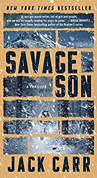 Savage Son: A Thriller (Terminal List Book 3) by [Jack Carr]