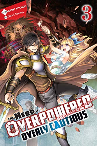 The Hero Is Overpowered but Overly Cautious, Vol. 3 (light novel) (The Hero Is Overpowered but Overl