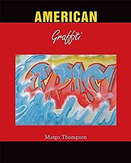 American Graffiti (German Edition) by [Margo Thompson]