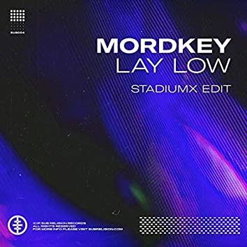 Lay Low (Stadiumx Edit)