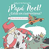 ¡Papá Noel! ¿Estás en cuarentena?: Para niños de seis años o...