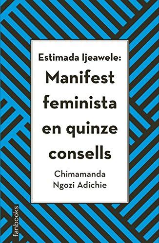 Estimada Ijeawele: Manifest feminista en quinze consells (Biblioteca Chimamanda)