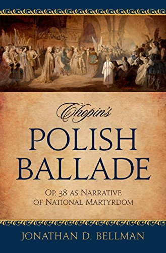 Chopin's Polish Ballade: Op. 38 as Narrative of National Martyrdom (English Edition)