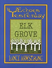 Echoes of Yesterday Elk Grove: An Inside View of Historic Sites