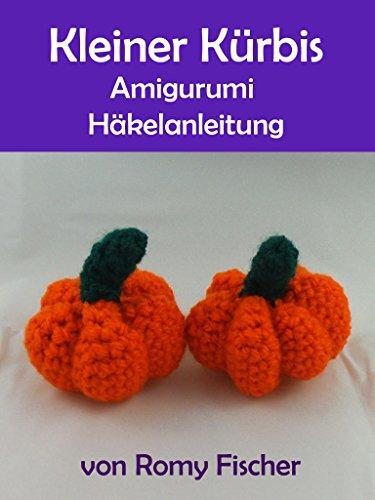 Kleiner Kürbis: Amigurumi Häkelanleitung