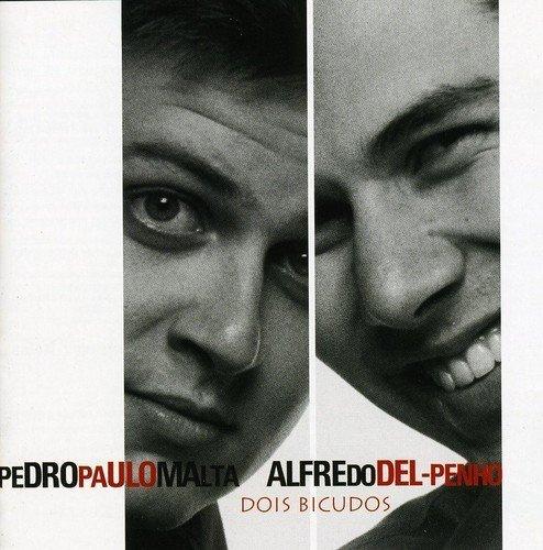 Dois Bicudos by Alfredo Del Penho & Pedro Paulo Malta (2004-11-02)