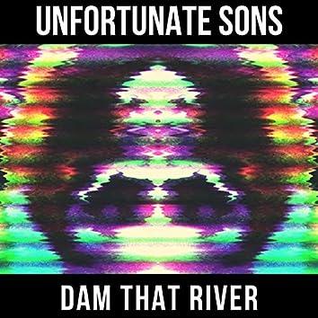 Dam That River