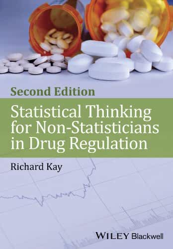 Statistical Thinking for Non-Statisticians in Drug Regulation (English Edition)