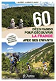 60 Idées rando pour découvrir la France avec ses enfants