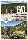 60 Idées rando pour découvrir la France avec ses enfants par Van Parys-Macé
