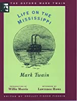 Life on the Mississippi (Oxford Mark Twain)