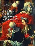 La peinture à Paris sous le règne de François er
