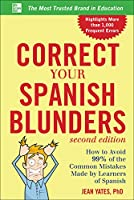 Correct Your Spanish Blunders (Correct Your Blunders)