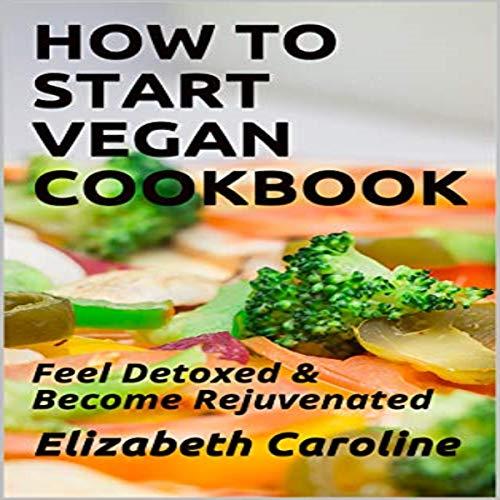 How to Start Vegan Cookbook audiobook cover art